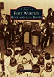 Fort Worth's Rock and Roll Roots