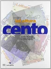 LaLettura. Le prime 100 copertine: 9788857221236: Amazon.com: Books