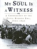 img - for My Soul Is a Witness: A Chronology of the Civil Rights Era, 1954-1965 book / textbook / text book