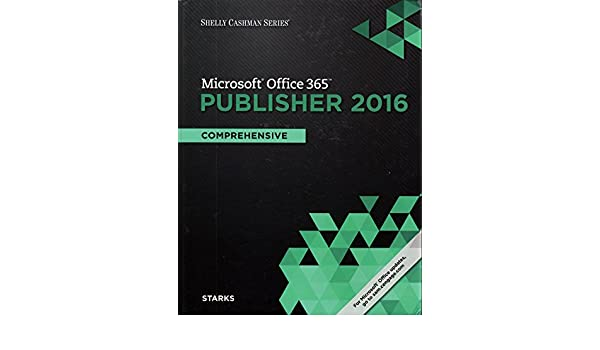Shelly cashman series microsoft office 365 publisher 2016 shelly cashman series microsoft office 365 publisher 2016 comprehensive joy l starks 9781337391979 amazon books fandeluxe Gallery
