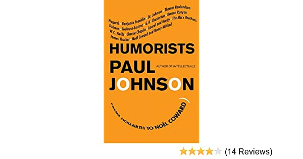 Humorists from hogarth to noel coward paul johnson 9780061825910 humorists from hogarth to noel coward paul johnson 9780061825910 amazon books fandeluxe Image collections