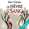 De fièvre et de sang (Eva Svärta 1) Audiobook by Sire Cédric Narrated by Véronique Groux de Miéri, José Heuzé, Muranyi Kovacs, Hervé Lavigne