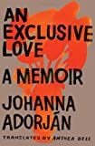 An Exclusive Love, Johanna Adorján, 0393080013