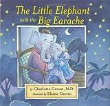 The Little Elephant with the Big Earache (Dr. Hippo)