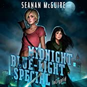 Midnight Blue-Light Special: An Incryptid Novel, Book 2 | Seanan McGuire