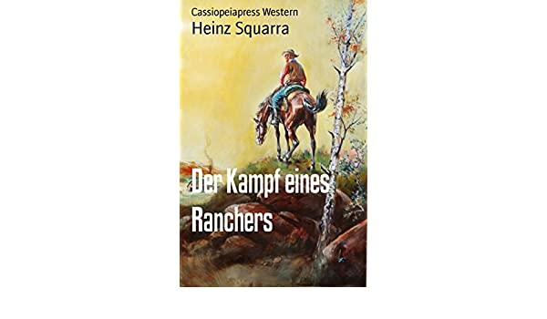 Der Kampf eines Ranchers: Cassiopeiapress Western (German Edition ...