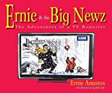 Ernie and the Big Newz, Ernie Anastos, 0970510055