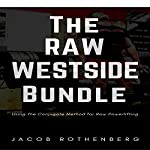 The Raw Westside Bundle: Using the Conjugate Method for Raw Powerlifting | Jacob Rothenberg