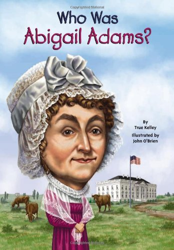 Who Was Abigail Adams? - Book  of the Who Was/Is...?