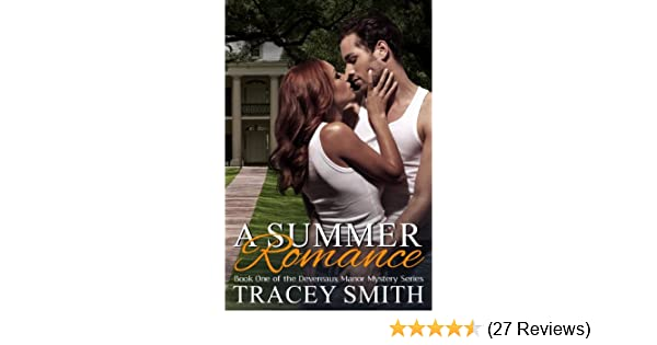 A summer romance book one of the devereaux manor mystery series a summer romance book one of the devereaux manor mystery series kindle edition by tracey smith romance kindle ebooks amazon fandeluxe Images