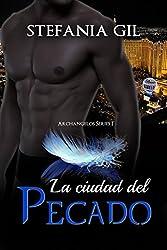 La Ciudad del Pecado (Serie Archangelos nº 1) (Spanish Edition)