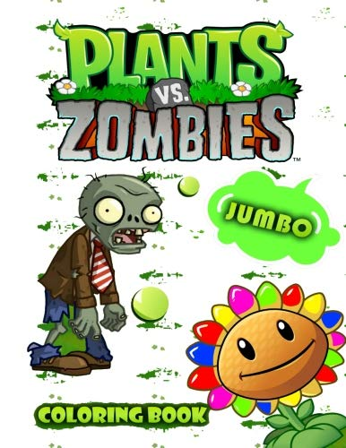 Plants vs Zombies Jumbo Coloring Book: Great Coloring Book for Kids and Any Fan of Plants vs Zombies (Perfect for Children Ages 4-12)