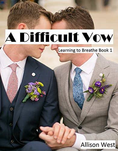 A Difficult Vow (Learning to Breathe Book 1) by [West, Allison]
