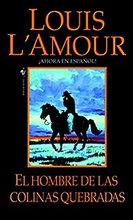 El hombre de Las Colinas Quebradas: Una novela (Talon y Chantry) (Spanish