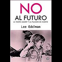 No al futuro. La teoría queer y la pulsión de muerte