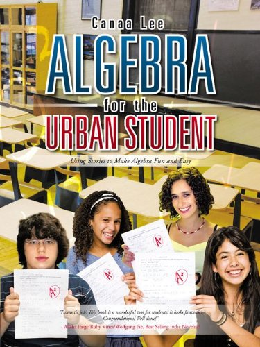 Algebra for the Urban Student: Using Stories to Make Algebra Fun and Easy by [Lee, Canaa]