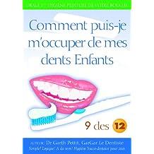 Comment pins-je m'occuper de mes dents Enfants? 9 des 12 (French Edition)