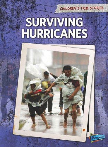 Surviving Hurricanes (Children's True Stories: Natural Disasters) pdf