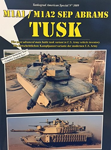 - Tankograd Militar Fahrzeug - Special No. 3009 American Special - M1A1 / M1A2 Sep Abrams Tusk - The Most Advanced main Battle Tank Variant in U.S. Army Vehicle Inventory