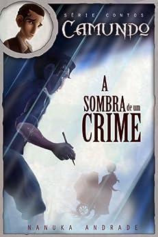 Camundo - A sombra de um crime por [Andrade, Nanuka]