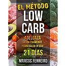 EL MÉTODO LOW CARB: ADELGAZA DEFINITIVAMENTE Y GANA SALUD EN SÓLO 21 DÍAS (Spanish Edition)