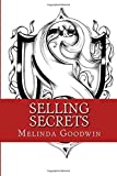 Selling Secrets: Advice from a Real Estate Expert Advisor by Melinda L Goodwin (2016-02-11)