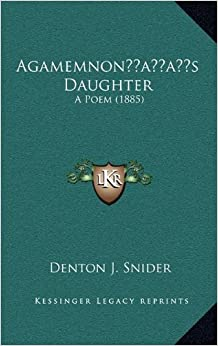 Book Agamemnonacentsa -A Centss Daughter: A Poem (1885)
