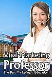 Viral-Marketing Professor: The Best Marketing Is Education!