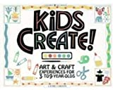Kids Create! Art & Craft Experiences for 3- to 9-Year-Olds