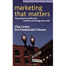 Marketing That Matters: 10 Practices to Profit Your Business and Change the World (SVN)
