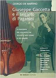 Giuseppe Gaccetta e il segreto di Paganini. La biografia