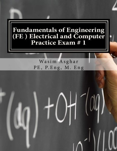 Fundamentals of Engineering (FE) Electrical and Computer - Practice Exam # 1: Full length practice exam containing 110 solved problems based on NCEES® FE CBT Specification Version 9.4 (Electronic Manual)
