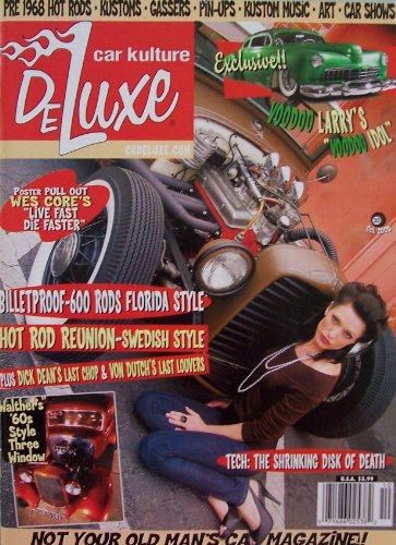 (Car Kulture DeLuxe [ Vol. 4 Issue 4, Sep/Oct 2008 ] Not Your Old Man's Car Magazine! (Billetproof-600 rods Florida style, Hot Rod Reunion- Swedish style, Voodoo Larry's