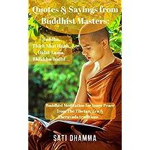 Quotes & Sayings from Buddhist Masters: Buddha, Thich Nhat Hanh, Dalai-Lama,  Bhikkhu Bodhi…: Buddhist Meditation for Inner Peace from The Tibetan, Zen ... Thich Nhat Hanh, Dalai Lama, Zen Book 1)