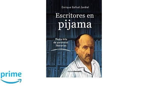 Escritores en pijama (Medio kilo de parodias literarias) (Spanish Edition): Enrique Gallud Jardiel: 9781523852383: Amazon.com: Books