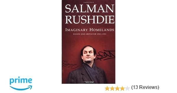 com imaginary homelands essays and criticism  com imaginary homelands essays and criticism 1981 1991 9780140140361 salman rushdie books