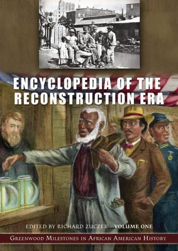 Books : Encyclopedia of the Reconstruction Era: Greenwood Milestones in African American History, Volume 1: A-L by Richard Zuczek (2006-08-30)