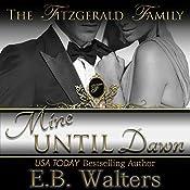Mine Until Dawn: The Fitzgerald Family, Book 2 | E. B. Walters