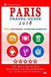img - for Paris Travel Guide 2018: Shops, Restaurants, Attractions & Nightlife in Paris, France (City Travel Guide 2018) book / textbook / text book