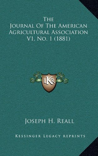 Read Online The Journal Of The American Agricultural Association V1, No. 1 (1881) pdf epub