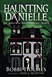 The Ghost Who Wanted Revenge (Haunting Danielle) (Volume 4)