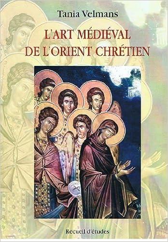 Lire en ligne L'art médiéval de l'Orient chrétien. Recueil d'études pdf ebook