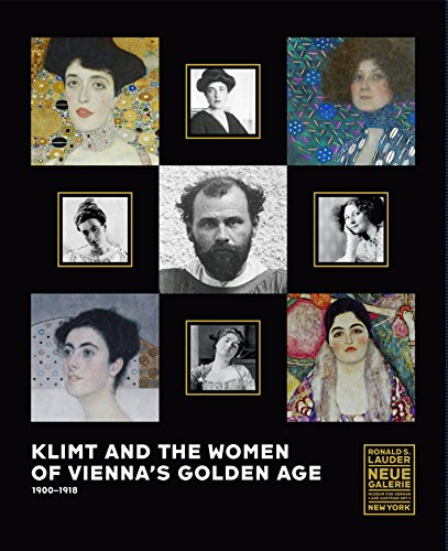 Klimt and the Women of Vienna's Golden Age, 1900-1918 (Best Ww2 Sites In Germany)