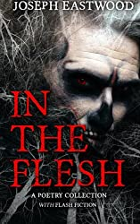 In the Flesh: A Poetry Collection