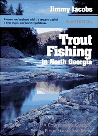 Trout Fishing in North Georgia: A Comprehensive Guide to