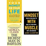 img - for Your money or your life, richest man in babylon and mindset with muscle 3 books collection set book / textbook / text book