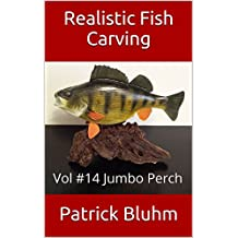 Realistic Fish Carving: Vol #14 Jumbo Perch