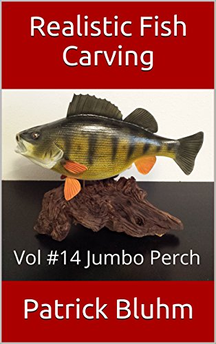 Jumbo Sculptures - Realistic Fish Carving: Vol #14 Jumbo Perch