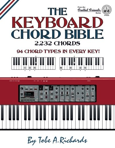 (The Keyboard Chord Bible: 2,232 Chords (Fretted Friends))