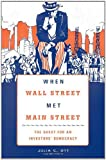 When Wall Street Met Main Street : The Quest for an Investors' Democracy, Ott, Julia C., 0674050657
